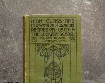 Antique cookery book by E. Roberta Rees, Cookery School, Westbourne Grove, High Class and Economical Recipes