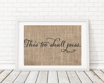 This Too Shall Pass Print, This Too Shall Pass Wall Art, This Too Shall Pass Sign, Motivational Wall Decor, Motivational Print, Inspiration
