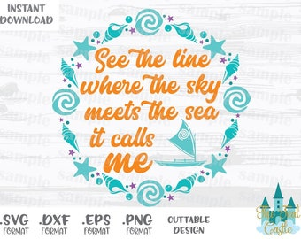 Moana Quote, The Sea Calls Me, Disney Inspired, Cutting Files in Svg, Eps, Dxf and Png Format
