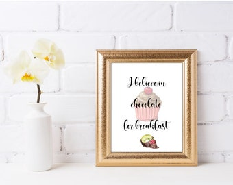 Wall art quotes - Kitchen humor - I Believe In Chocolate for Breakfast