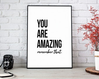 You Are Amazing,Inspirational Quote,Printable Art,Instant Download,Wall Art,You're Amazing,Home Decor,You Look,Amazing,Printable Wall Art