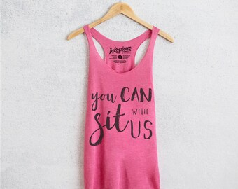 Sit With Us - Tri-Blend Racerback Tank - 7 Color Options - Inspirational Tank, Motivational tank, Gift for Her, Workout Tank