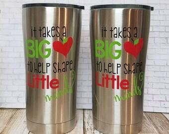 Teacher Tumbler - It Takes A Big Heart To Teach Little Minds - Stainless Steel Tumbler - Teacher Gift - Teacher Appreciation -Christmas Gift