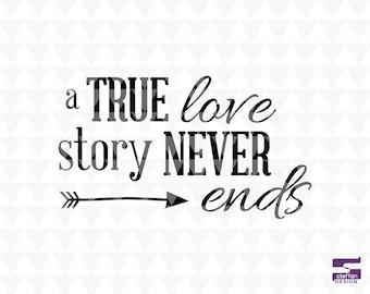 A True Love Story Never Ends Svg Pdf Jpeg Cricut Downloads