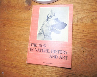 Dogs Vintage Dog Book The DOG in NATURE History of Dogs Dog Lovers gift for dog lover Hardback Book Animal book nature book 1950s dog book