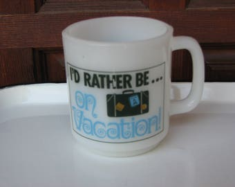 Vintage I'd Rather Be On Vacation Milkglass Mug, Vacation Coffee Mug, Coffee Lover, Tea Lover, Glamper Mug, by Glassbake