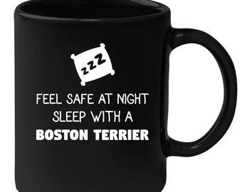Boston Terrier - Feel Safe With A Boston Terrier 11 oz Black Coffee Mug