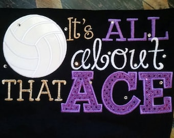 Volleyball shirts, Sports shirts, its all about the ACE, Volleyball t-shirt