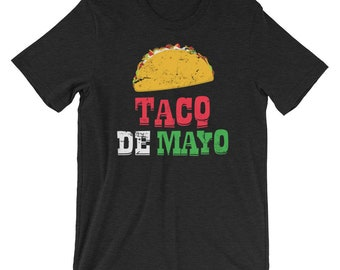 Taco De Mayo - Taco Shirt, Cinco De Mayo Shirt, Tacos Shirt, Funny Cinco De Mayo, Taco Tuesday, Cinco De Mayo Party, Cinco De Mayo