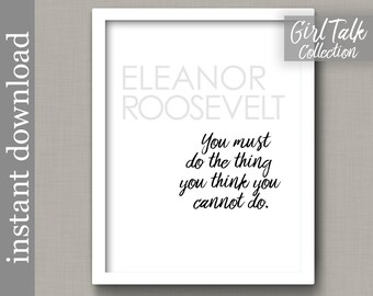 Eleanor Roosevelt, Printable Quote, Girl Talk Quotes, inspiration quote, inspiration print, gift for her, motivational quote, strong women