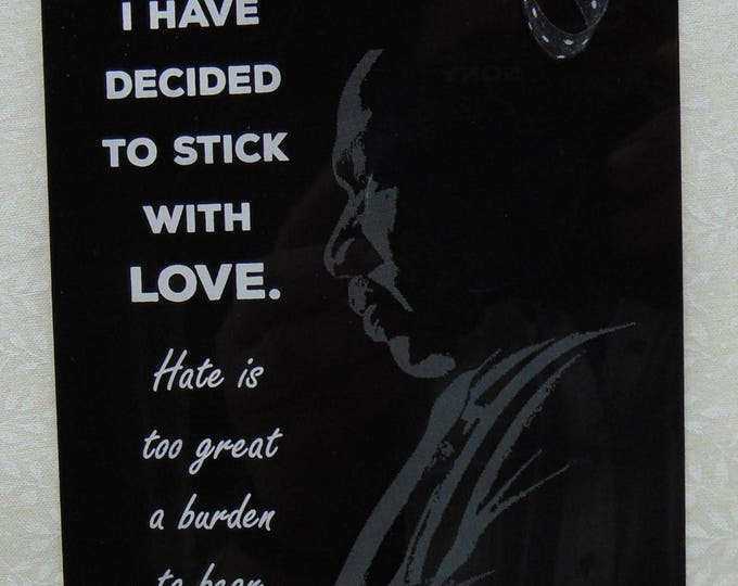 Martin Luther King Jr. Civil Rights Here Profile and Famous Quote I have decided to stick with Love - Wall Decoration -