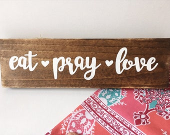 Eat Pray Love Wood Sign, hand-painted, kitchen, home decor, gifts for her, kitchen sign, kitchen decor