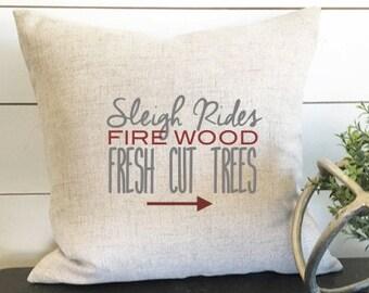 Sleigh Rides, Firewood, Fresh Cut Trees Pillow Cover, Christmas Pillow, Christmas Decor, Christmas Pillow Cover, 18x18 Pillow