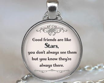 Good Friends are like Stars quote necklace, best friends necklace friendship jewelry quote jewelry friendship pendant key chain key ring fob