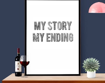Motivational art quote - My Story My Ending