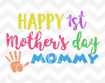 Happy 1st Mother's Day Mommy SVG Cutting File