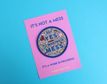 Say Yes to Making a Mess Grey Embroidered Iron-On Patch - Artist Patch - Creative - Iron on Patch - Messy - Embroidered - Gift