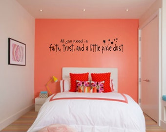 Fairy Wall Decal, All you need is Faith Trust and a little bit of Pixie Dust Wall Decal, Girls Bedroom Tinkerbell Stars Wall Decal DIY Decor