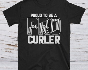 Pro Curler - funny curling shirt - curling lovers tee - curling apparel - curling shirt gift - curling player tee-curling team -curling love