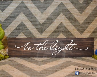 Be The Light Wood Sign 24""