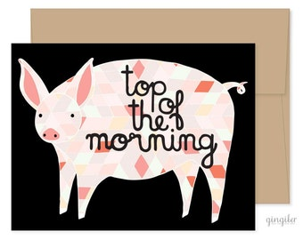 Top Of The Morning Pig Card, Pig Greeting Card, Happy Post Card, Friendly Card, Just Because Card, Hello Pig Card, Farm Animal Card