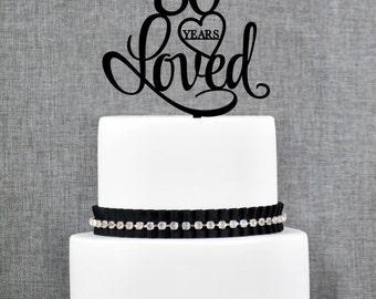 80 Years Loved Cake Topper, Classy 80th Birthday Cake Topper, Elegant Eightieth Cake Topper- (T244-80)