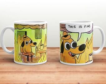 This is Fine Mug - This is Fine Meme - Meme Gift - Funny Mug - Mug - Funny Mug - Meme - Meme Mug - Meme Gift - Meme Coffee Mug - Memes