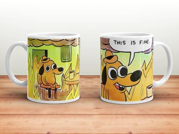 il_570xN.1287205562_rrfs?version=0 this is fine mug this is fine meme meme gift funny mug