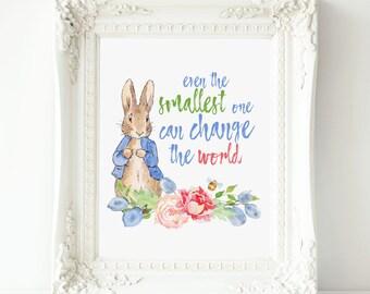 Even the smallest one Peter Rabbit Nursery quote Prints,   Beatrix Potter Print quote art,Peter Rabbit Print,Nursery  Peter decor Wall Art