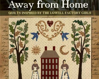 Pattern Book: Away From Home - Quilts Inspired by the Lowell Factory Girls By Nancy Rink