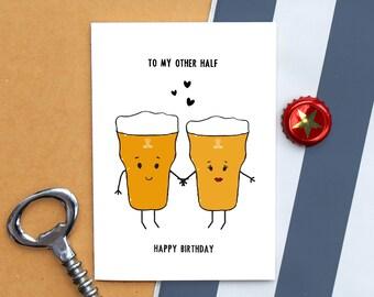 Beer Card, Birthday Card, Funny Card, Beer, Card for Him, Boyfriend Card, Girlfriend Card, Other Half, Love, Illustration, Pint, Birthday