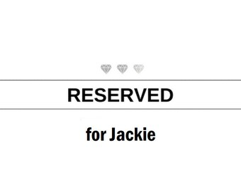 Reserved for Jackie