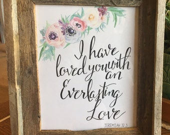 I have loved you with an everlasting love watercolor calligraphy print