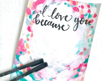 I love you because CUSTOMIZABLE art print 8.5x11 inches / Mother's Day gift / Personalized art gift for her