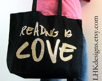 "Large Gold glitter on black canvas tote bag - ""Reading is Love"""