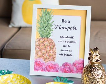"Be a Pineapple printable. Pineapple Party Sign. Pineapple Home Decor. 8x10"" Printable. *INSTANT DOWNLOAD*"