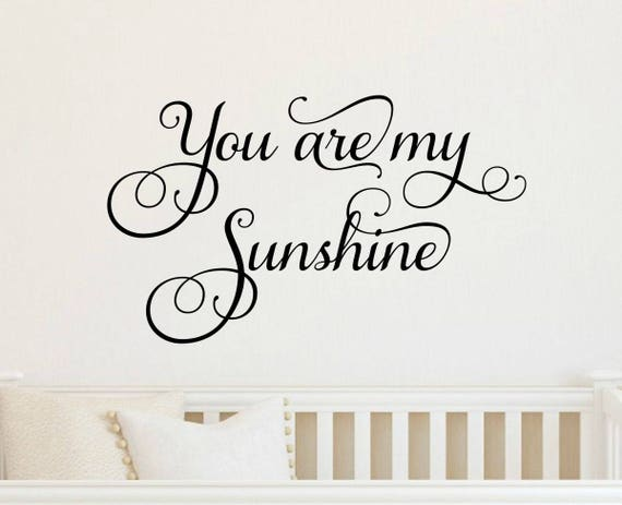 High Quality You Are My Sunshine Decal Sunshine Wall Decal Nursery Decal