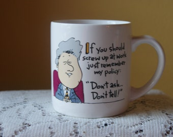 Vintage Coffee Mug, Bill Clinton, Don't Ask Don't Tell, Recycled Paper Products, Message Mug, Fun, Kitshy, Gift for Co Worker or Friend