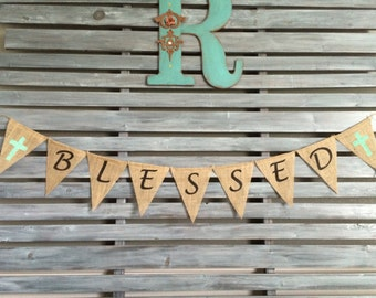 Blessed Burlap Banner, Blessed Banner, Blessed Sign, Religious Burlap Banner, Religious Banner, Religious Sign