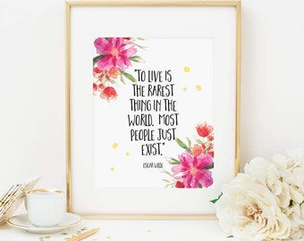 To Live Is The Rarest Thing In The World Printable Oscar Wilde Quote Print Pink Floral Inspirational Art Positive Quote Wall Art Home Office