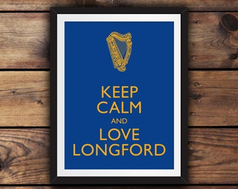 Keep Calm and Love Longford
