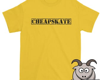 Cheapskate Shirt, Tightwad Shirt, Cheap Shirt, Frugal Shirt, Stingy Shirt, Thrifty Shirt, Penny Pincher Shirt, Funny Shirt, Funny TShirt