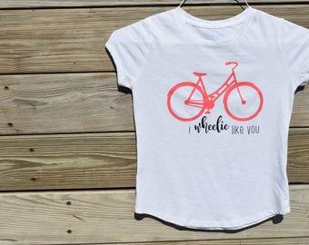 I Wheelie Like You Girls T-shirt