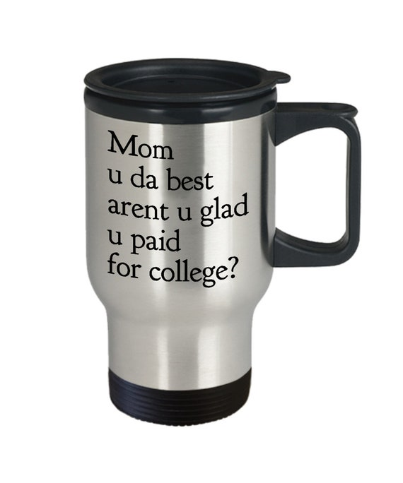 College mom best travel mug Mom u da best coffee tea smoothie cup  stainless tumbler from son