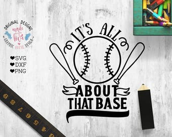 baseball svg, baseball cut file, It's all about that base in SVG, DXF, PNG, Baseball ball svg, Baseball Quotes, Baseball t-shirts designs