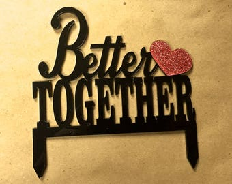 MADE In USA, Better Together Wedding Cake Topper Wedding, Cake Topper, Wedding Cake Topper, Wedding Day Decor, Wedding Reception Party