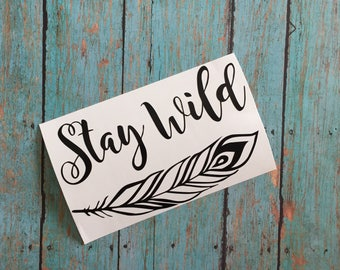 Stay Wild Decal