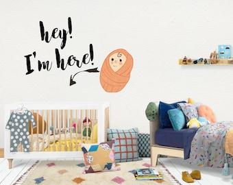 Hey I am here / Wall Vinyl Decal Sticker / Nursery Baby Toddler Kid Children Room / Decor Decoration / Gift Present / Birthday Announcement