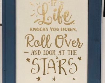 Reverse Canvas, Inspirational Gift, If Life Knocks You Down Roll Over and Look at the Stars, Perspective