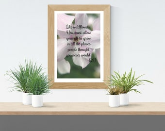 Like Wildflowers quote by E.V- digital download home decor quote -4 x 6